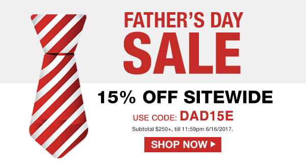 Father\s Day Sale! 15% Off Sitewide