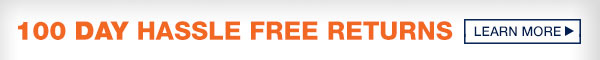100 Day Hassle Free Returns